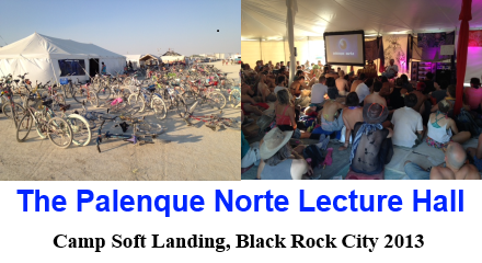The Palenque Norte Lecture Hall at Camp Soft Landing in Black Rock City 2013