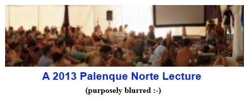 A 2013 Palenque Norte Lecture (purposely blurred :-)